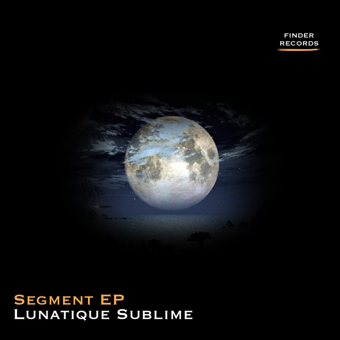 LUNATIQUE SUBLIME - Segment EP