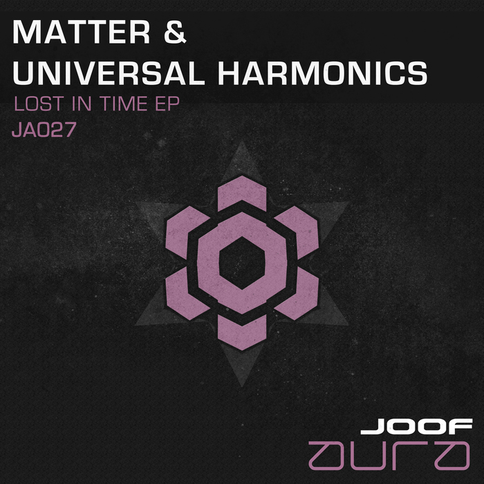 MATTER & UNIVERSAL HARMONICS - Lost In Time EP