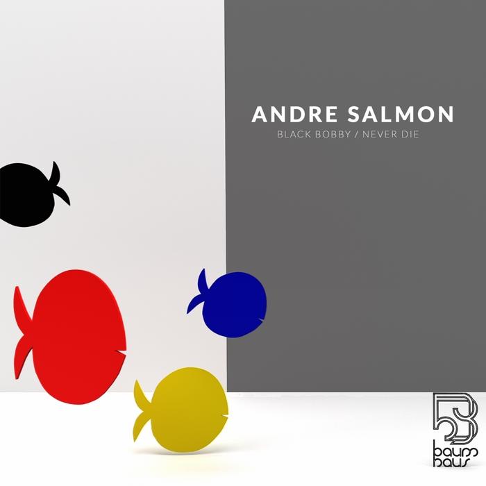 ANDRE SALMON - Black Bobby/Never Die