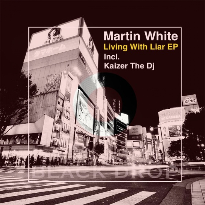 MARTIN WHITE - Living With Liar EP