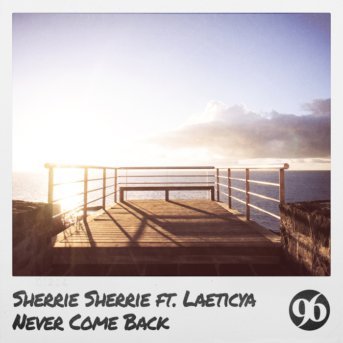SHERRIE SHERRIE feat LAETICYA - Never Come Back