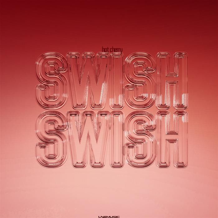 HOT CHERRY - Swish Swish