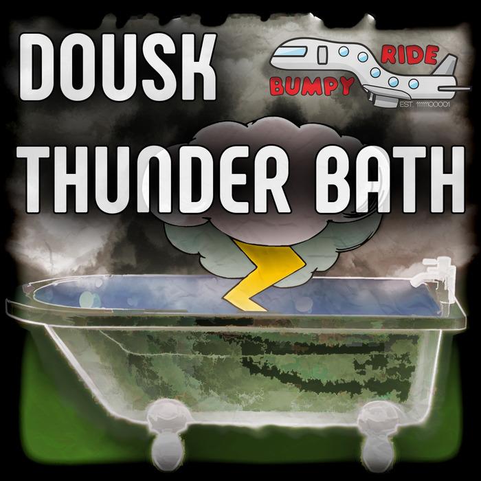 DOUSK - Thunder Bath