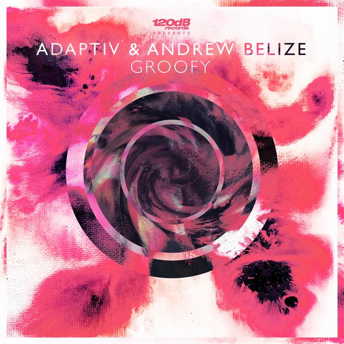 ADAPTIV & ANDREW BELIZE - Groofy