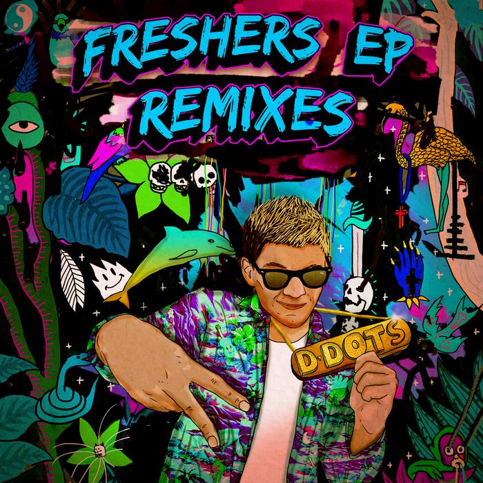 D-DOTS - Freshers (Remixes) (Explicit)