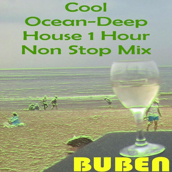 BUBEN - Cool Ocean Deep House 1 Hour Non Stop Mix