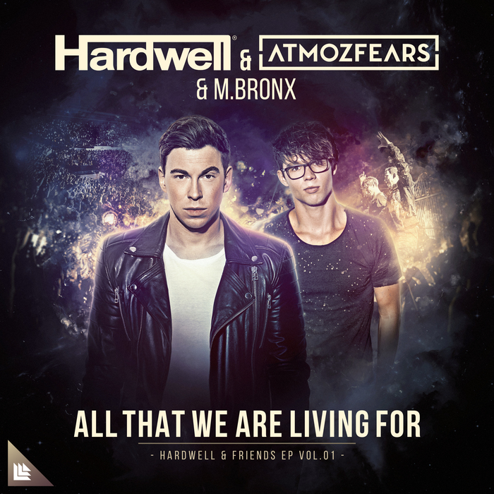 HARDWELL/ATMOZFEARS AND M BRONX - All That We Are Living For