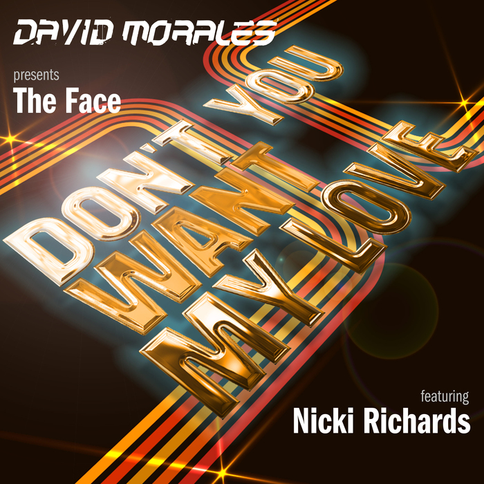 THE FACE & DAVID MORALES feat NICKI RICHARDS - Don't You Want My Love