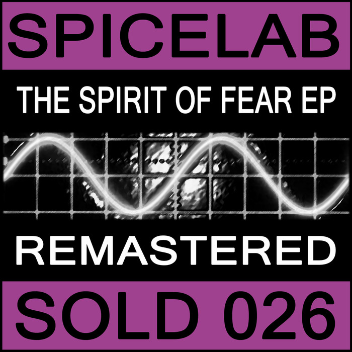 SPICELAB - The Spirit Of Fear EP