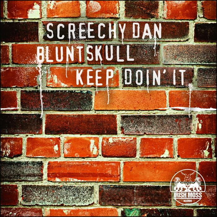BLUNTSKULL feat SCREECHY DAN - Keep Doin' It