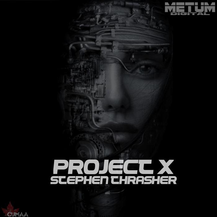 STEPHEN THRASHER - Project X