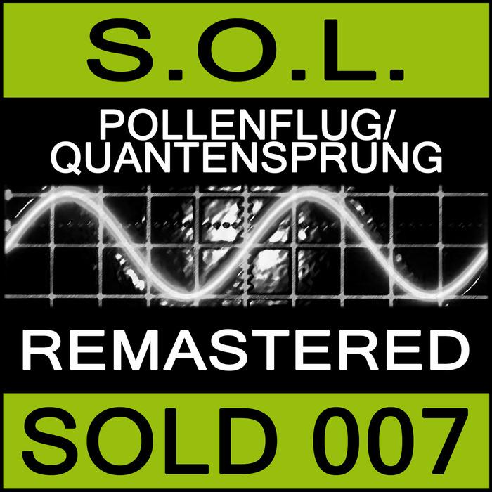 SOL - Pollenflug/Quantensprung