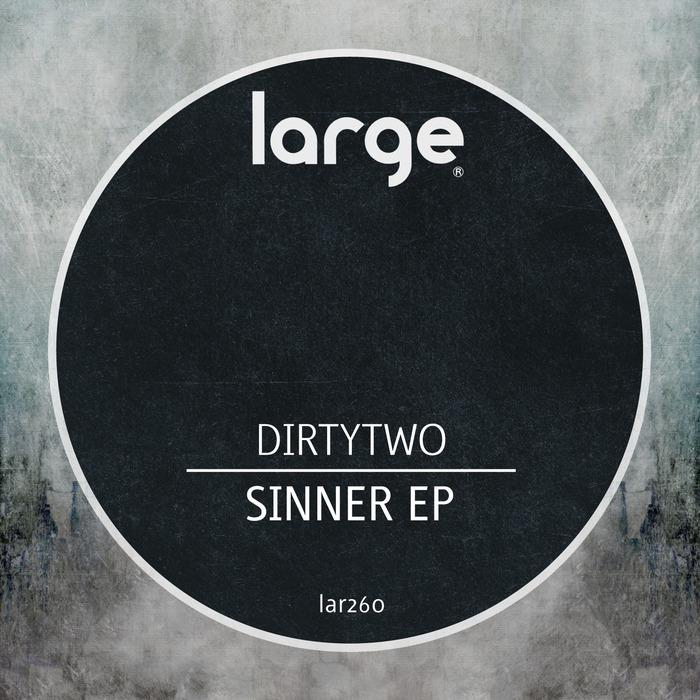 DIRTYTWO - Sinner EP