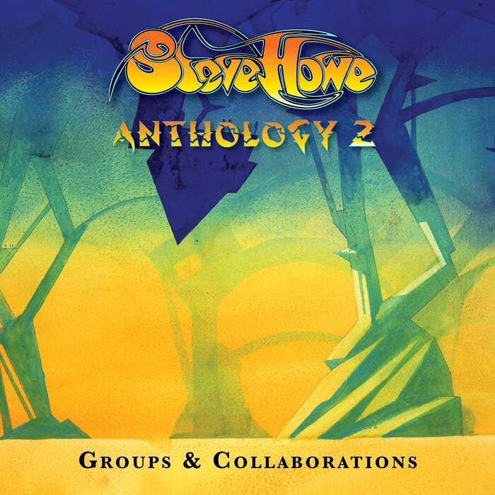 VARIOUS - Steve Howe - Anthology 2: Groups & Collaborations