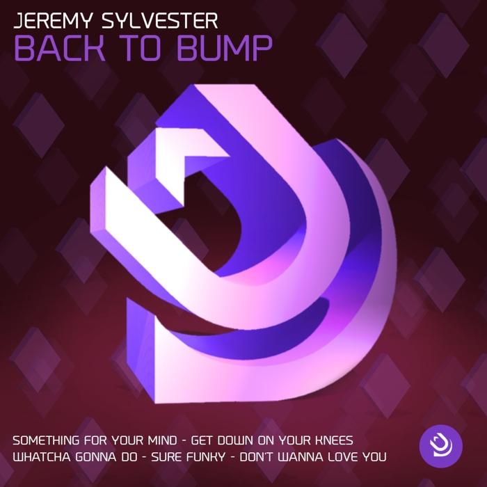 JEREMY SYLVESTER - Back To Bump