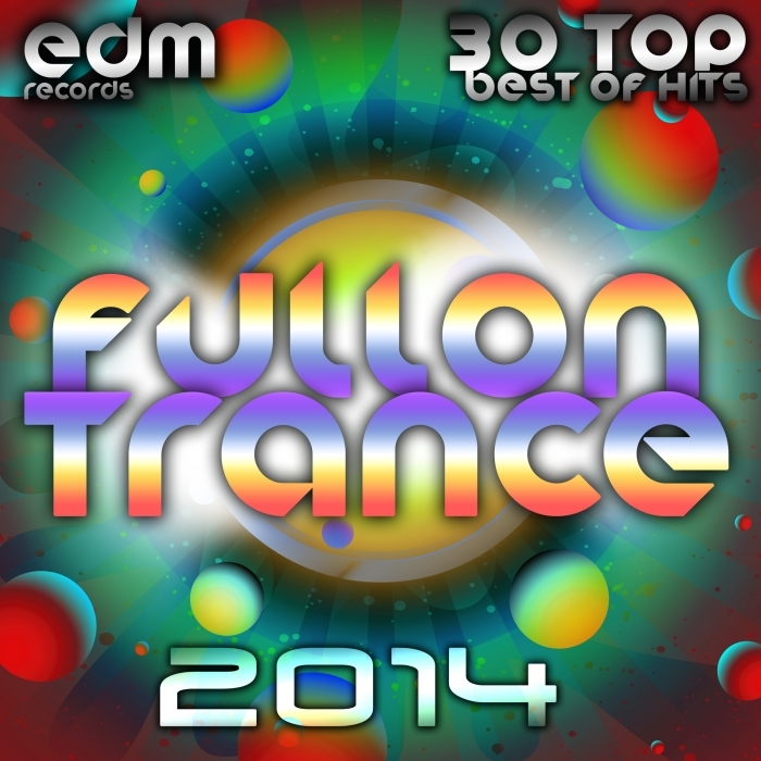VARIOUS - Fullon Trance 2014 - 30 Top Best Of Hits, Acid, House, Rave Music, Electro Goa Hard Dance, Psytrance