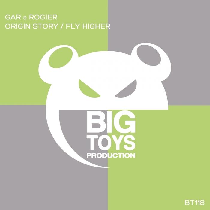GAR & ROGIER - Origin Story/Fly Higher