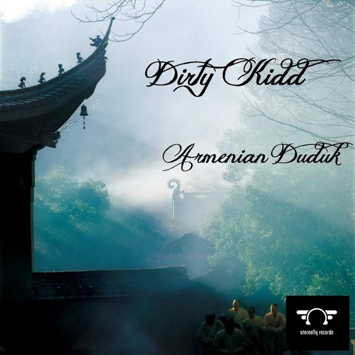 DIRTY KIDD - Armenian Duduk