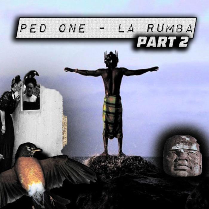 PED ONE - La Rumba: Part 2