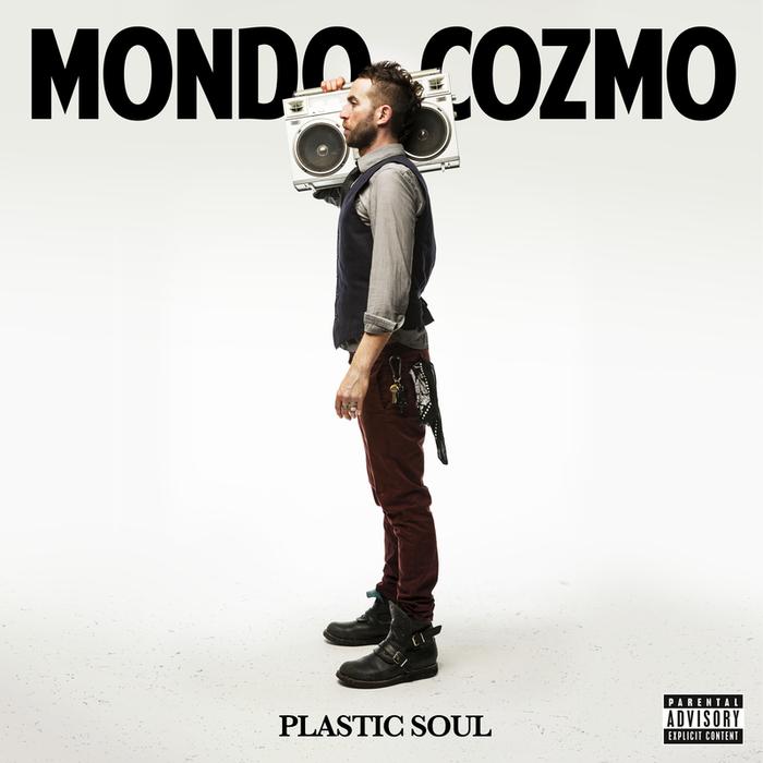 MONDO COZMO - Plastic Soul (Explicit)