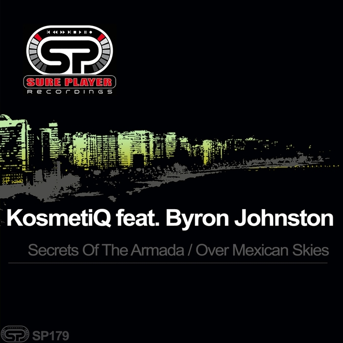 KOSMETIQ feat BYRON JOHNSTON - Secrets Of The Armada/Over Mexican Skies