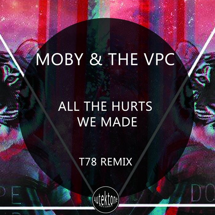 THE VPC/MOBY - All The Hurts We Made