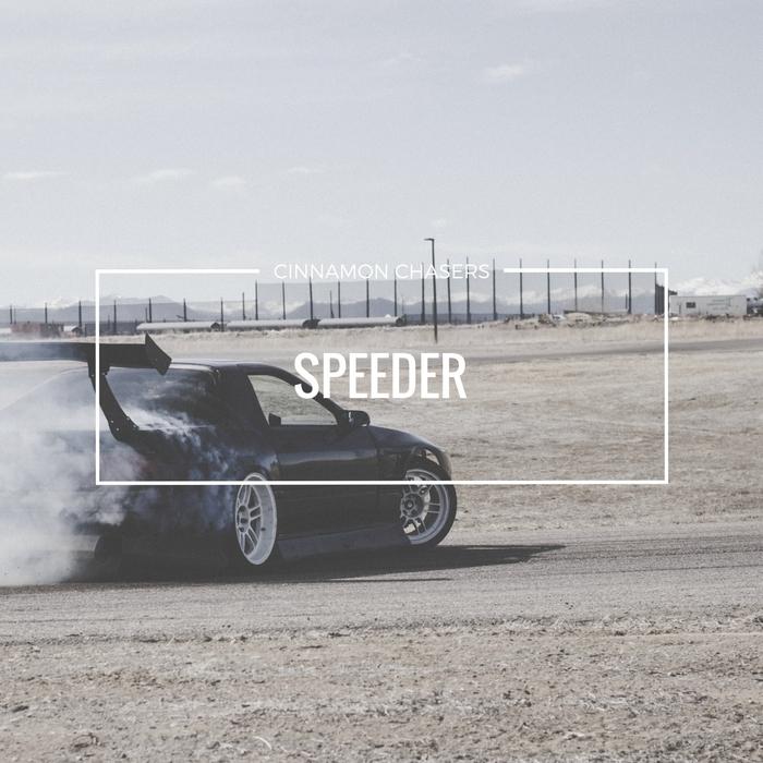 CINNAMON CHASERS - Speeder