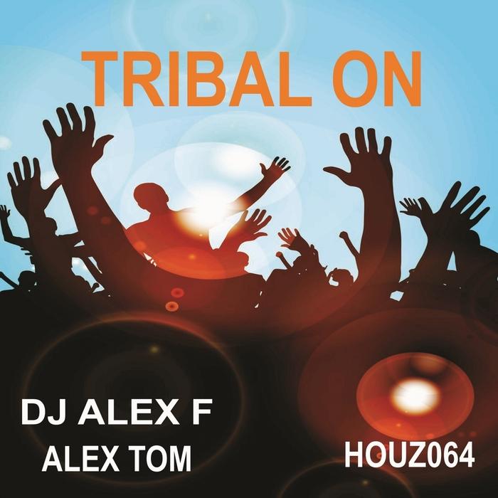 ALEX TOM/DJ ALEX F - Tribal On