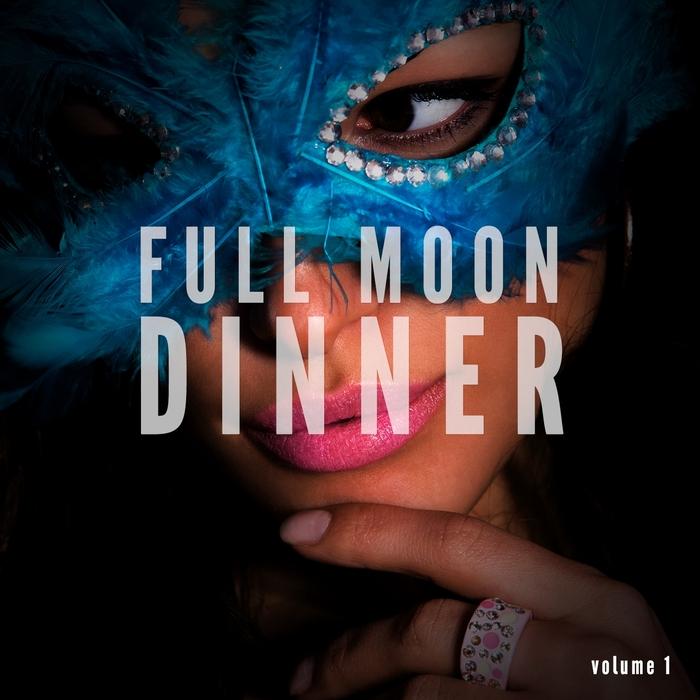 VARIOUS - Full Moon Dinner Chillout Vol 1 (Finest Romantic Dinner Music)