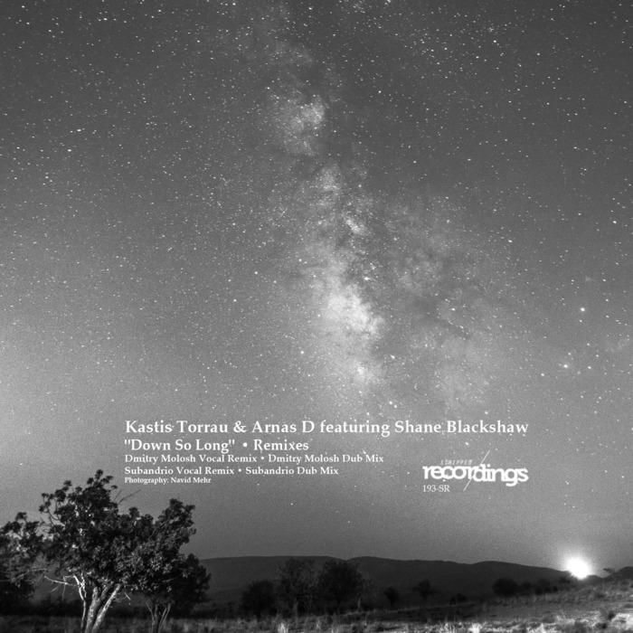 KASTIS TORRAU/ARNAS D - Down So Long (feat Shane Blackshaw)