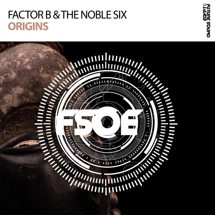 FACTOR B & THE NOBLE SIX - Origins