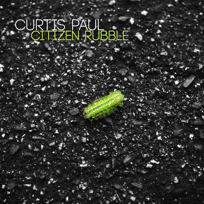 CURTIS PAUL - Citizen Rubble