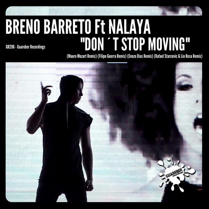 BRENO BARRETO feat NALAYA - Don't Stop Moving (1st Remixes Pack)