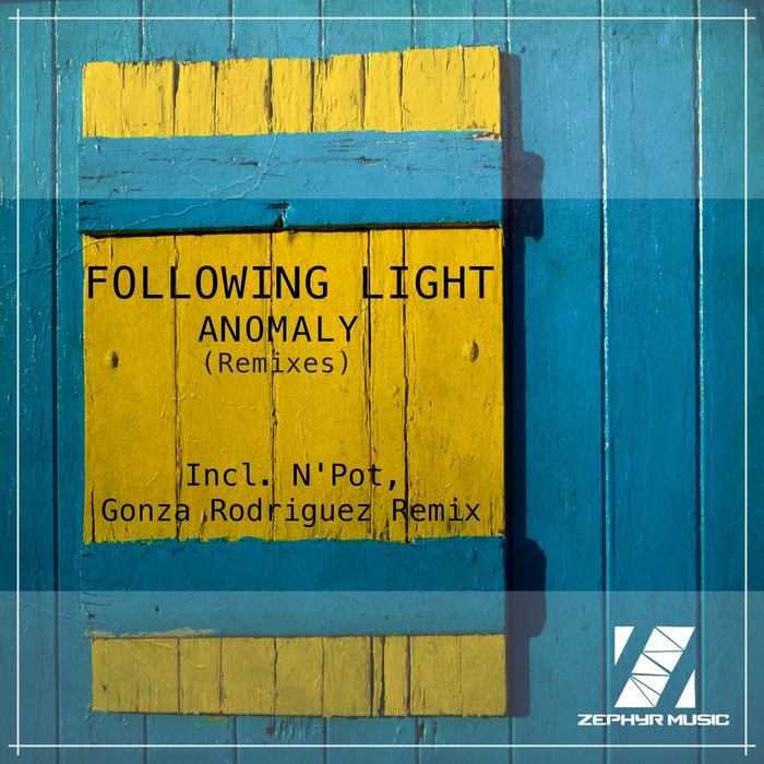 FOLLOWING LIGHT - Anomaly (Remixes)