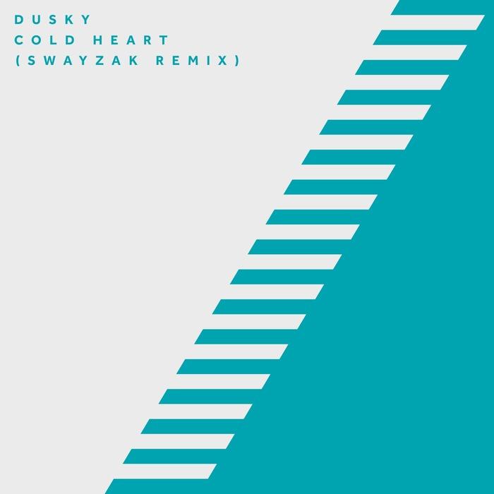 DUSKY - Cold Heart
