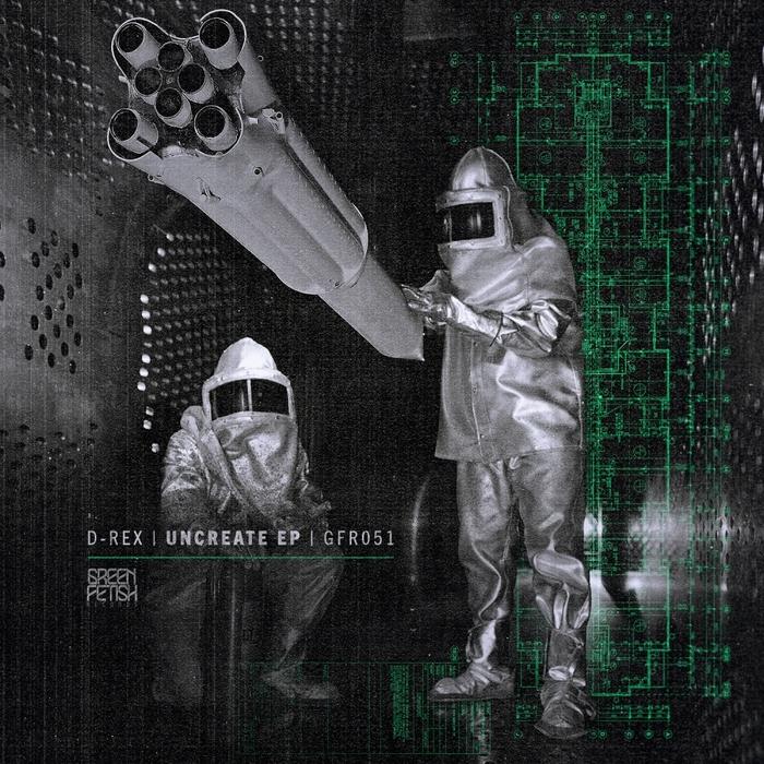 D-REX - Uncreate EP