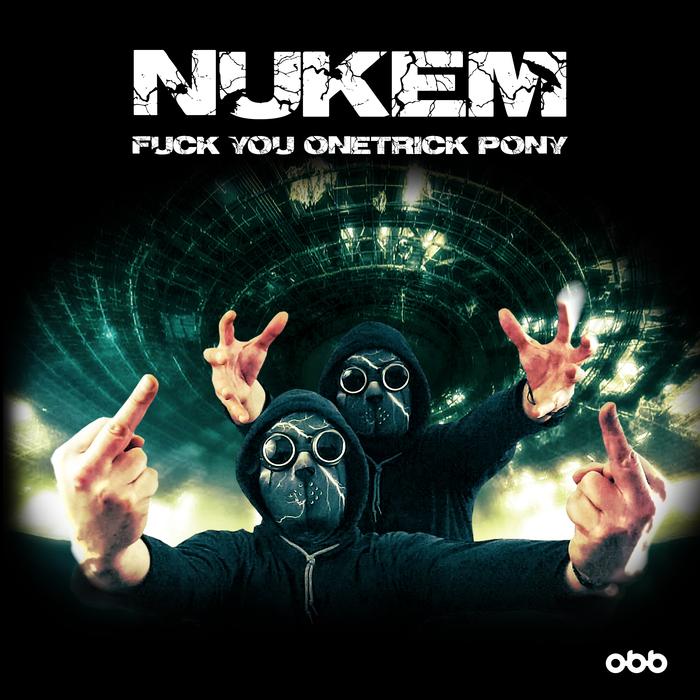 NUKEM - Fuck You One-Trick Pony