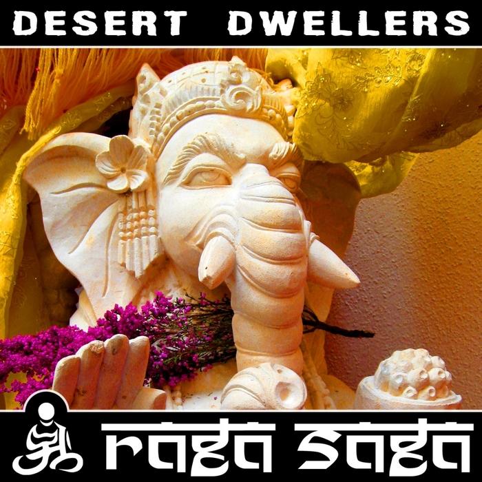 DESERT DWELLERS - Raga Saga
