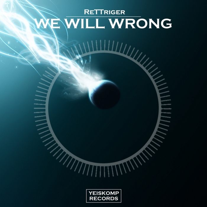 RETTRIGER - We Will Wrong