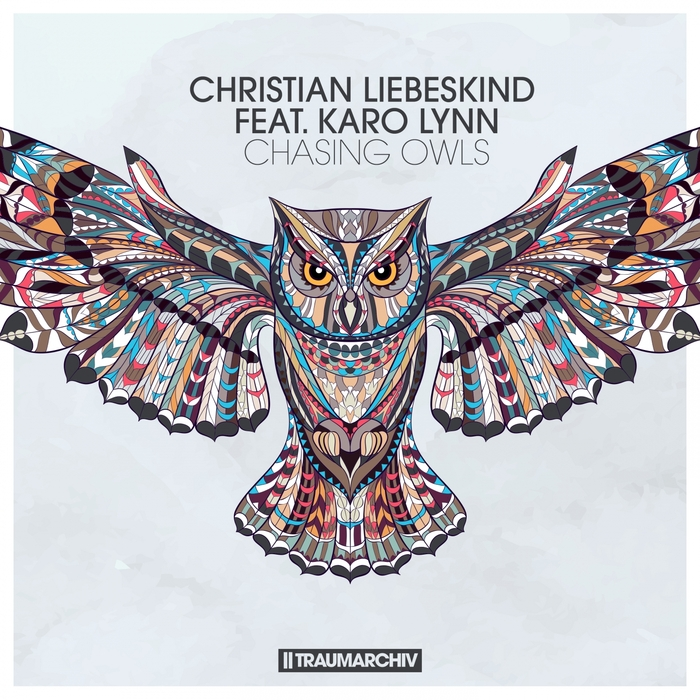 CHRISTIAN LIEBESKIND feat KARO LYNN - Chasing Owls