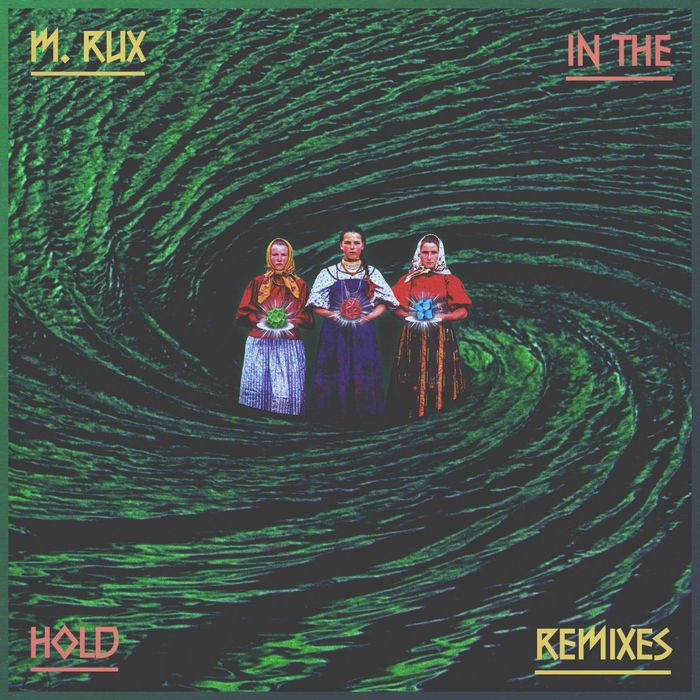 M RUX - In The Hold (Remixes)