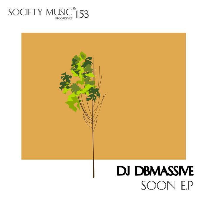 DJ DBMASSIVE - Soon EP