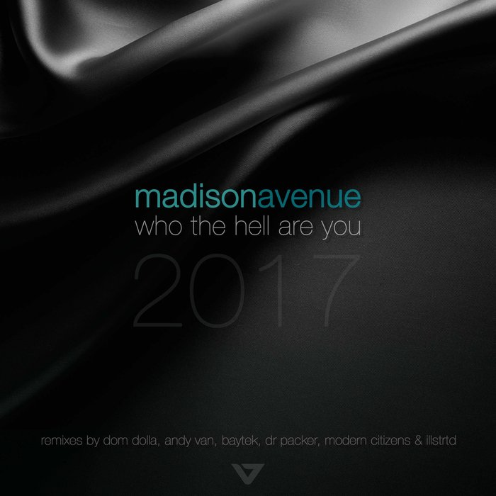 MADISON AVENUE - Who The Hell Are You 2017