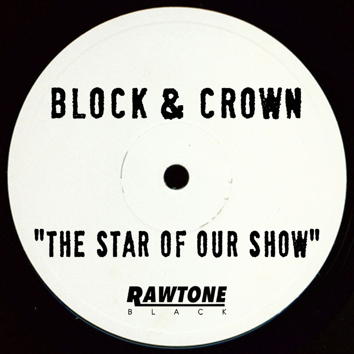 BLOCK & CROWN - The Star Of Our Show