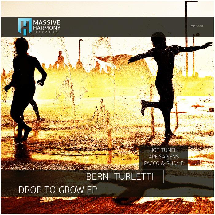 BERNI TURLETTI - Drop To Grow