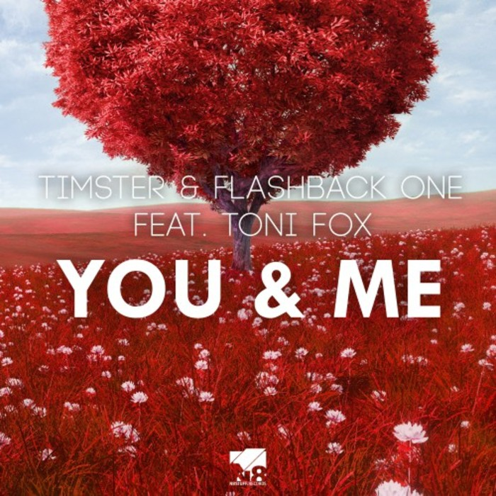 TIMSTER & FLASHBACK ONE feat TONI FOX - You & Me