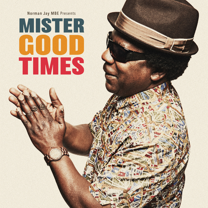 VARIOUS/NORMAN JAY MBE - Mister Good Times