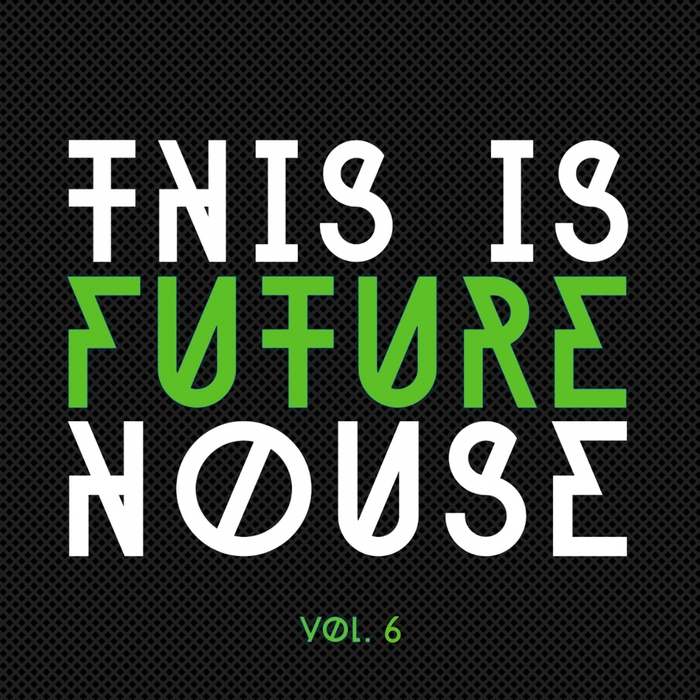 VARIOUS - This Is Future House Vol 6