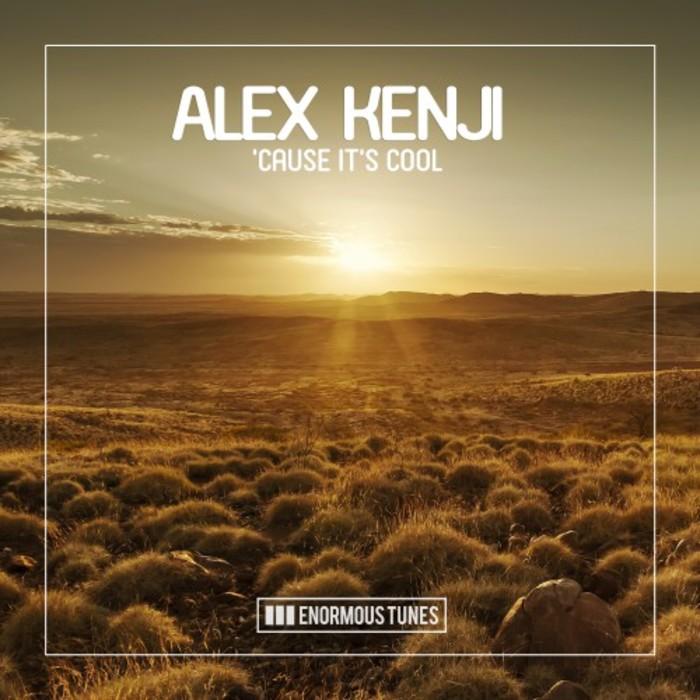 ALEX KENJI - 'Cause It's Cool