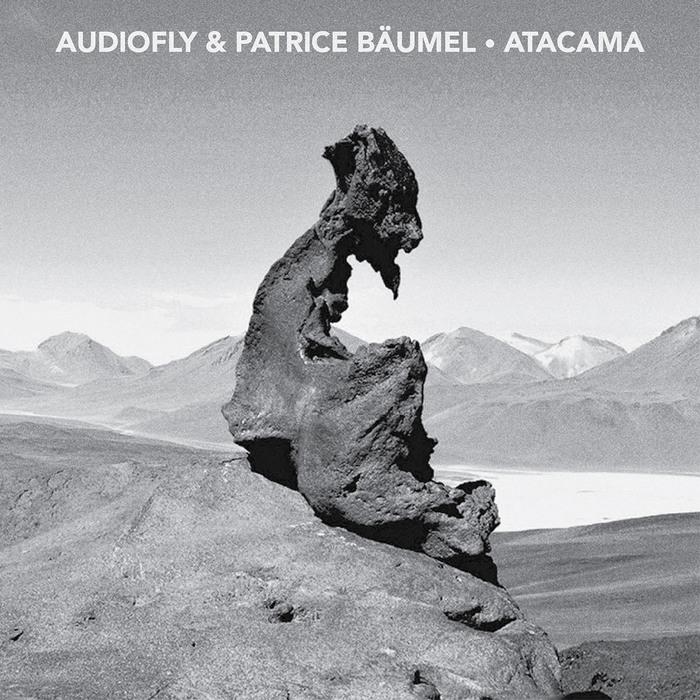AUDIOFLY & PATRICE BAUMEL - Atacama